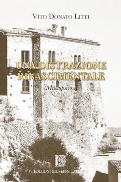 LITTI Vito DonatoUNA DISTRAZIONE RINASCIMENTALE(Metempsicosi)