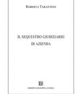 TARANTINO Roberta<br />IL SEQUESTRO GIUDIZIARIO DI AZIENDA