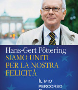 PÖTTERING Hans-Gert<br />SIAMO UNITI PER LA NOSTRA FELICITÀ<br />Il mio percorso Europeo