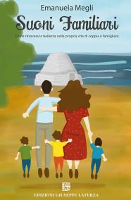 MEGLI EmanuelaSUONI FAMILIARICome ritrovare la bellezza nella propria vita di coppia e famigliare
