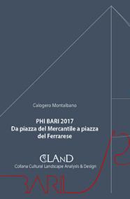 MONTALBANO Calogero PHI BARI 2017. DA PIAZZA DEL MERCANTILE A PIAZZA DEL FERRARESE