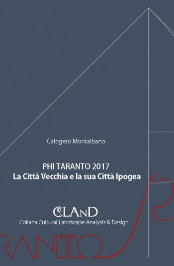 MONTALBANO Calogero <br />PHI TARANTO 2017. LA CITTÀ VECCHIA E LA SUA CITTÀ IPOGEA