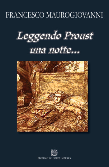 MAUROGIOVANNI Francesco<br />LEGGENDO PROUST UNA NOTTE…