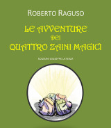 RAGUSO Roberto<br />LE AVVENTURE DEI QUATTRO ZAINI MAGICI