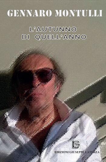 MONTULLI Gennaro<br/ >L'AUTUNNO DI QUELL'ANNO