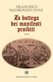 MAUROGIOVANNI FrancescoLA BOTTEGA DEI MANIFESTI PROIBITI