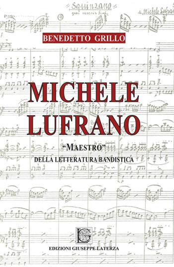 """GRILLO Benedetto<br/ >MICHELE LUFRANO<br/ >""""MAESTRO"""" DELLA LETTERATURA BANDISTICA"""