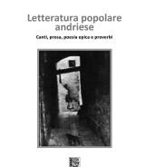 MUSAICO GUGLIELMI Antonia<br />LETTERATURA POPOLARE ANDRIESE<br />Canti, prosa, poesia epica e proverbi