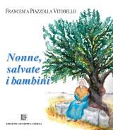 PIAZZOLLA VITOBELLO Francesca<br />NONNE, SALVATE I BAMBINI