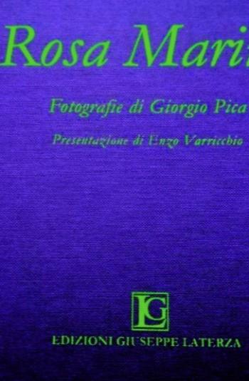 PICA Giorgio<br />ROSA MARINA<br />Fotografie di Giorgio Pica<br/ >Presentazione di Enzo Varricchio