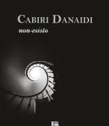 ROMITO Alessandro<br/ >CABIRI DANAIDI – non esisto<br/ >978-88-6674-274-6
