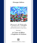 ADDONA Giuseppe<br/ >PERCORSI DI FILOSOFIA<br/ >da Talete di Mileto a Guglielmo di Ockham<br/ >Primo Volume<br/ > 978-88-6674-281-4